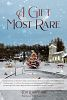 """Tom Leihbacher's """"A Gift Most Rare"""" is a Heartwarming, God-Honoring Christmas Story for All Ages"""