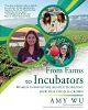 """Inspiring Business Book """"From Farms to Incubators"""" Puts a Spotlight on Women Leaders of the Agricultural Technology Revolution"""