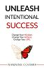 """Magnificent Life Publishing Announces """"Unleash Intentional Success,"""" a Non-Fiction Self-Help Book by Namaine Coombs"""