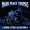 Does Singer Mark Peace Thomas Have a Rock Star Delusion?