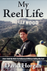 """David Horgan Authors """"My Reel Life""""; Discusses Early Days of Working with Will Smith and Mark Wahlberg in New Book"""