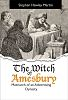 """The Oaklea Press Publishes New Book, """"The Witch of Amesbury, Matriarch of an Advertising Dynasty"""" by a Former Principal of The Martin Agency"""