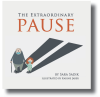 """Just in Time for Back-to-School, Eifrig Publishing Helps Kids Process What They Have Lost and Learned During the Pandemic with a New Book, """"The Extraordinary Pause"""""""