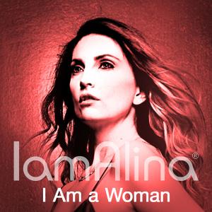 IamAlina's new digital single - I Am a Woman