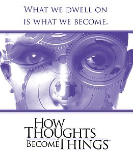 How Thoughts Become Things